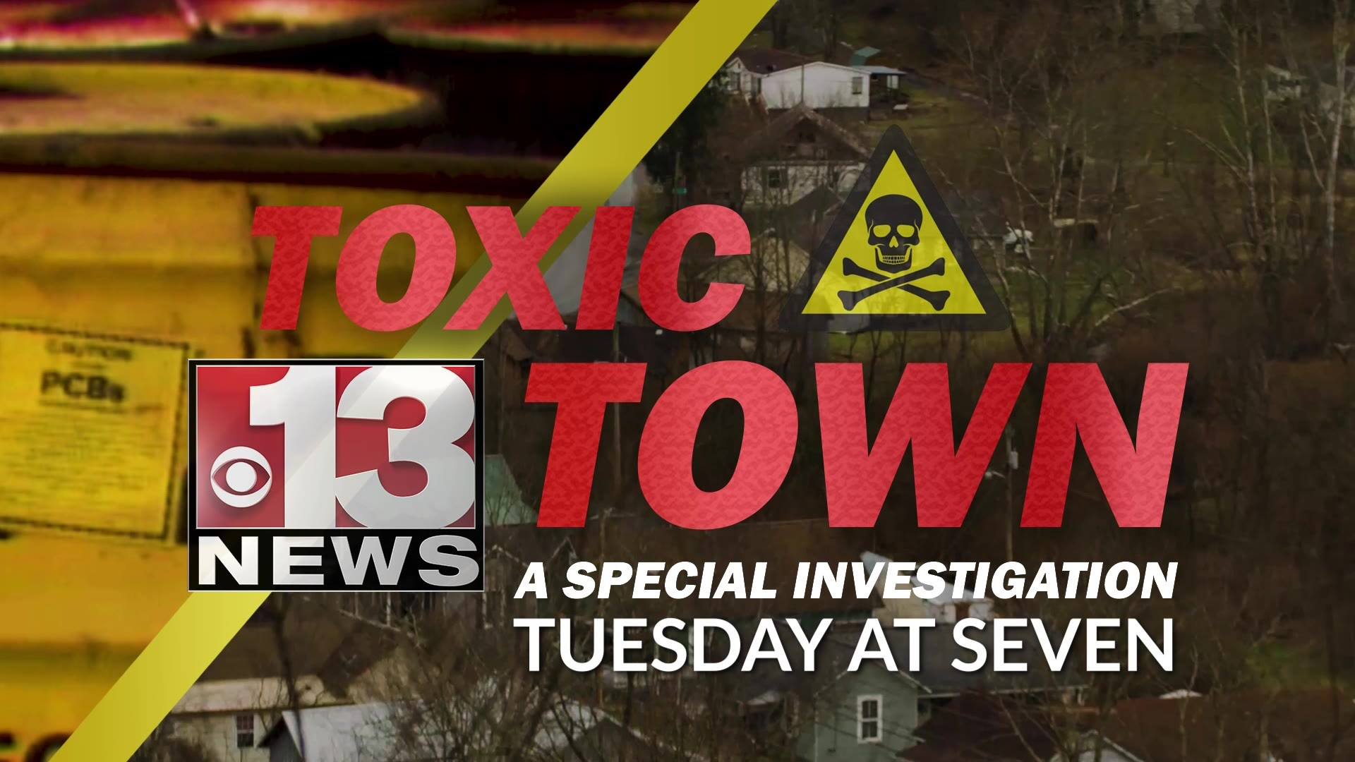 SPECIAL REPORT: Toxic Town | Tuesday at 7PM